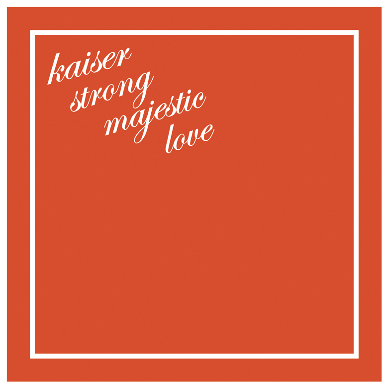 7th Album「kaiser strong majestic love」