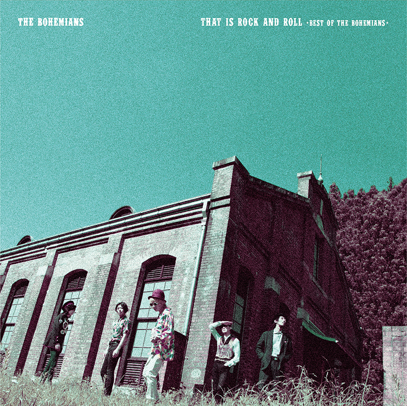 Best Album「That Is Rock And Roll ~Best Of THE BOHEMIANS~」